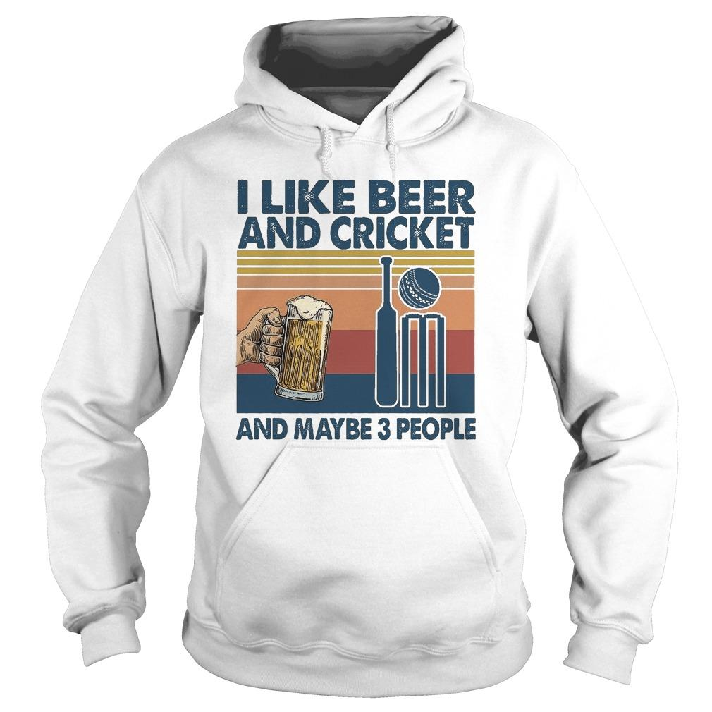 Vintage I Like Beer And Cricket And Maybe 3 People Hoodie