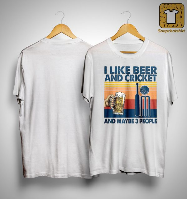 Vintage I Like Beer And Cricket And Maybe 3 People Shirt
