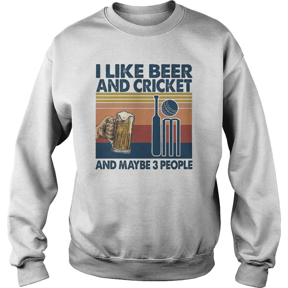 Vintage I Like Beer And Cricket And Maybe 3 People Sweater