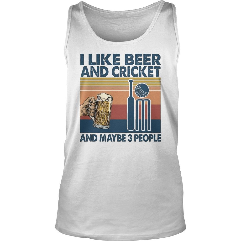 Vintage I Like Beer And Cricket And Maybe 3 People Tank Top