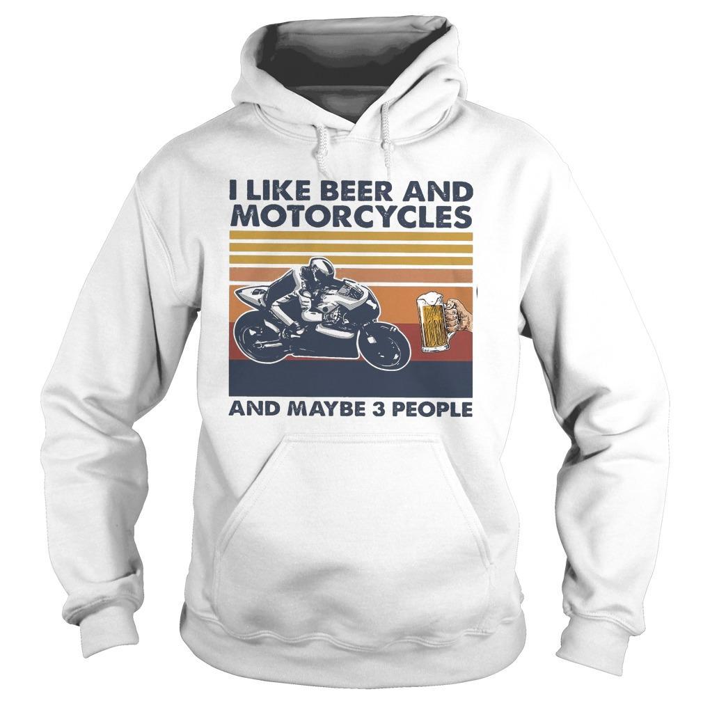 Vintage I Like Beer And Motorcycles And Maybe 3 People Hoodie
