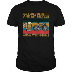 Vintage I Like Beer And My Bicycle And Maybe 3 People Shirt