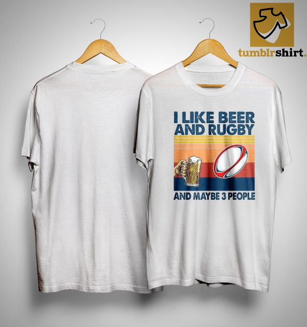 Vintage I Like Beer And Rugby And Maybe 3 People Shirt