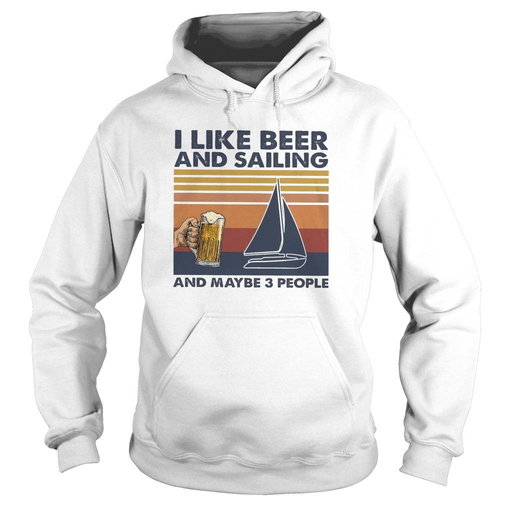 Vintage I Like Beer And Sailing And Maybe 3 People Hoodie