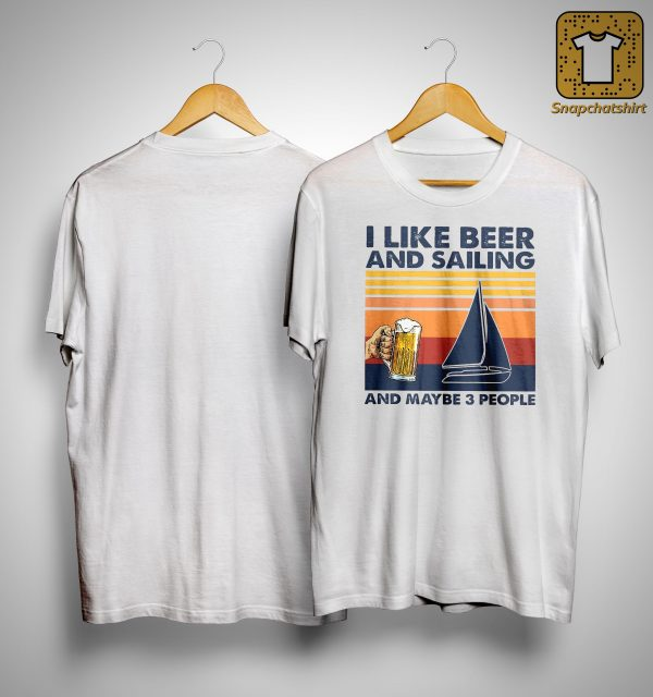 Vintage I Like Beer And Sailing And Maybe 3 People Shirt
