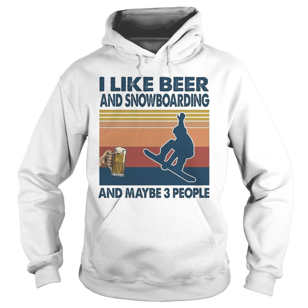 Vintage I Like Beer And Snowboarding And Maybe 3 People Hoodie