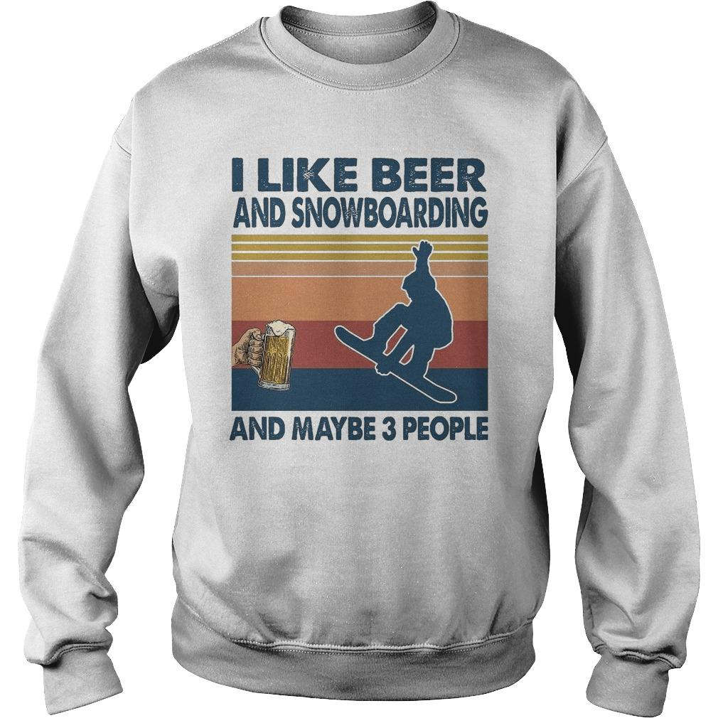 Vintage I Like Beer And Snowboarding And Maybe 3 People Sweater