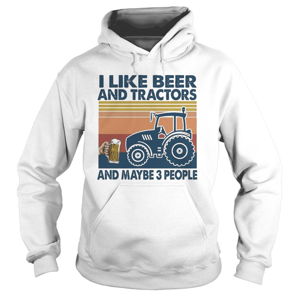 Vintage I Like Beer And Tractor And Maybe 3 People Hoodie