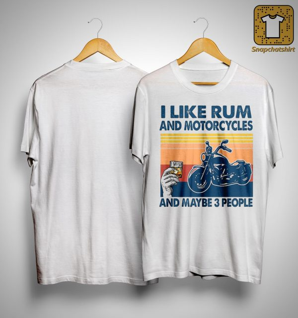 Vintage I Like Rum And Motorcycles And Maybe 3 People Shirt