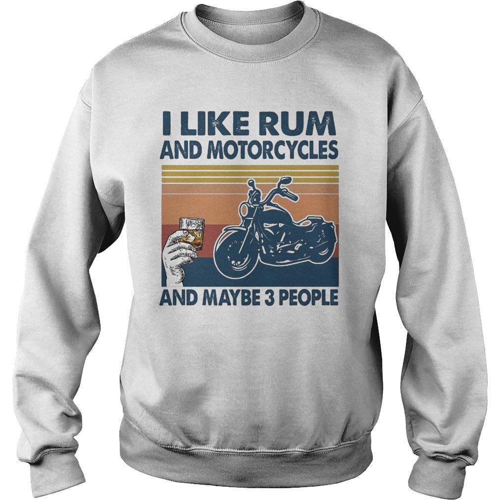 Vintage I Like Rum And Motorcycles And Maybe 3 People Sweater