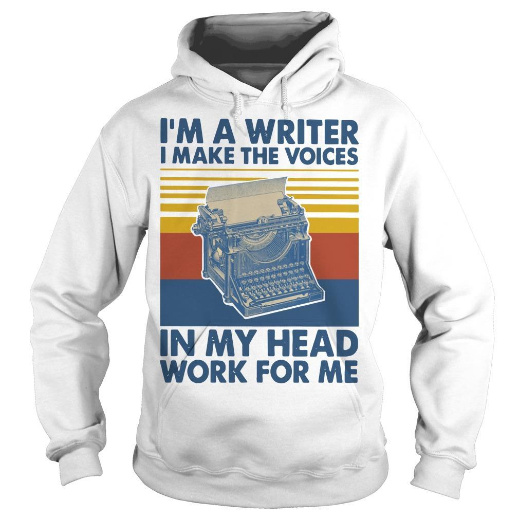 Vintage I'm A Writer I Make The Voices In My Head Work For Me Hoodie