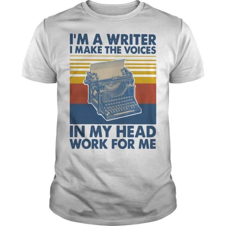 Vintage I'm A Writer I Make The Voices In My Head Work For Me Shirt