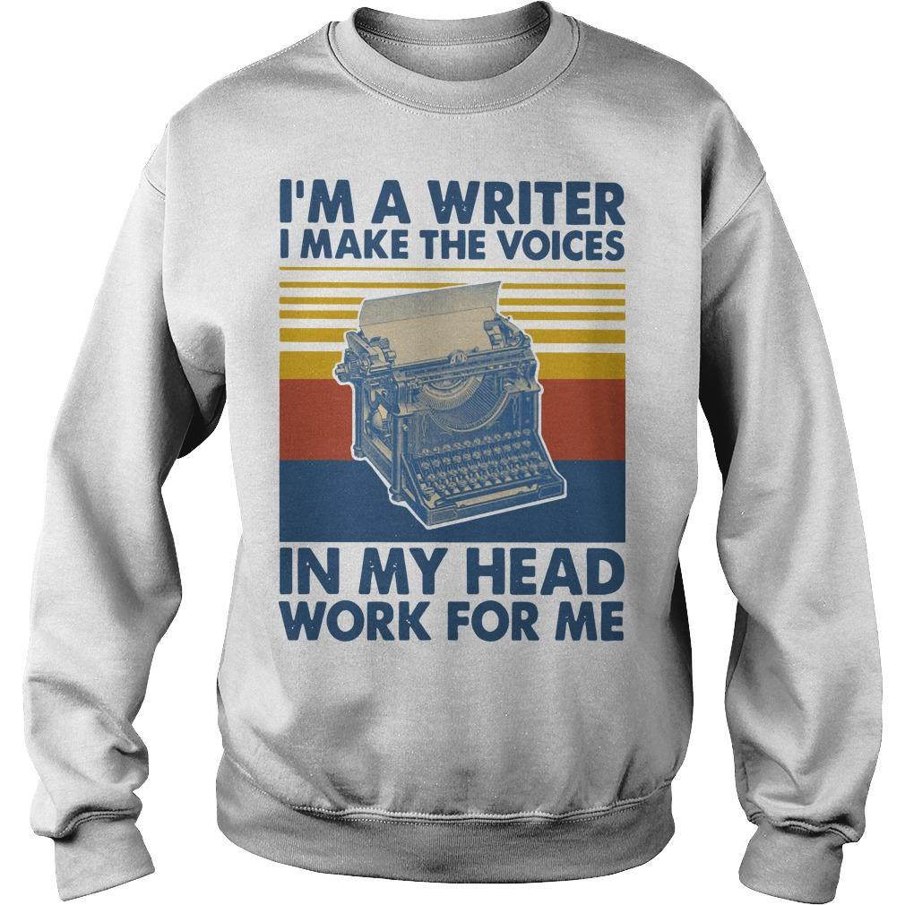 Vintage I'm A Writer I Make The Voices In My Head Work For Me Sweater