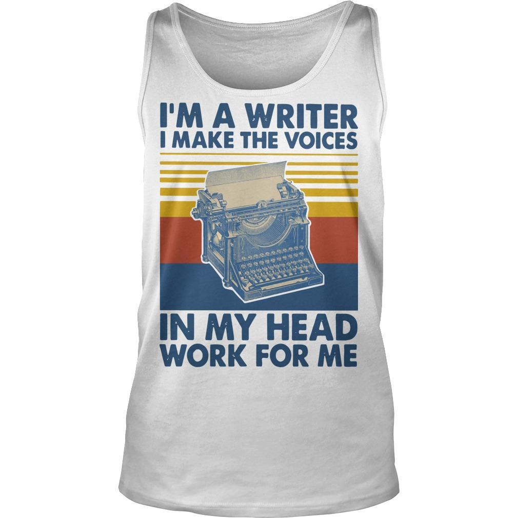 Vintage I'm A Writer I Make The Voices In My Head Work For Me Tank Top
