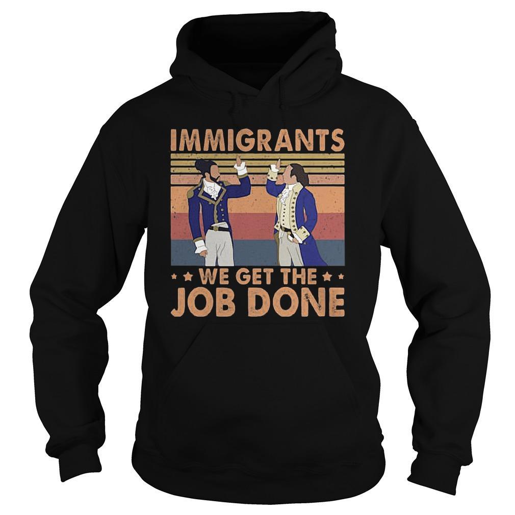 Vintage Immigrants We Get The Job Done Hoodie