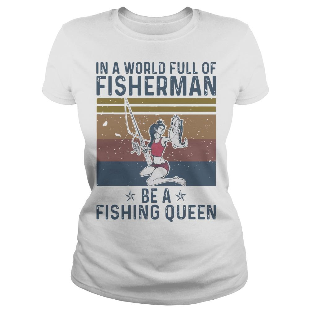 Vintage In A World Full Of Fisherman Be A Fishing Queen Longsleeve