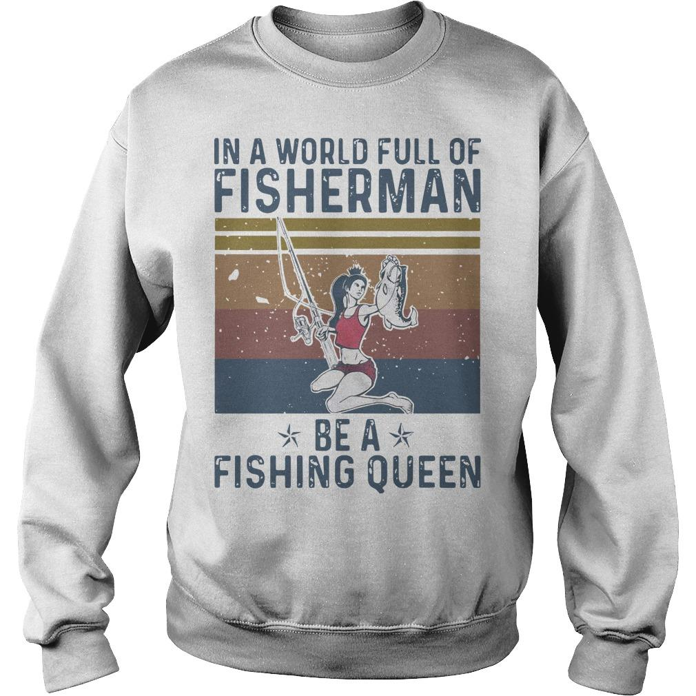Vintage In A World Full Of Fisherman Be A Fishing Queen Sweater