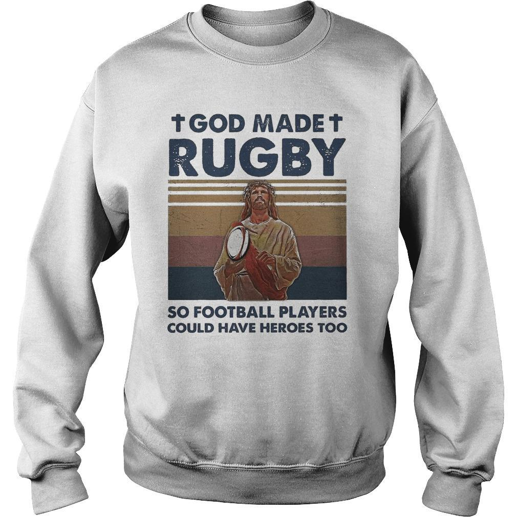 Vintage Jesus God Made Rugby So Football Players Could Have Heroes Too Sweater