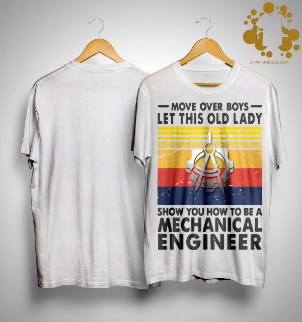 Vintage Let This Old Lady Show You How To Be A Mechanical Engineer Shirt
