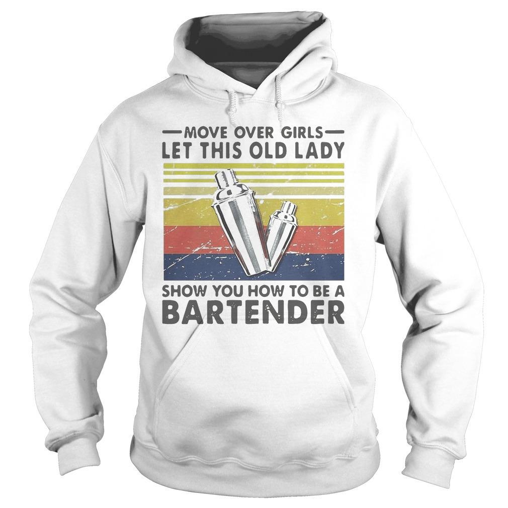 Vintage Move Over Girls Let This Old Lady Show You How To Be A Bartender Hoodie