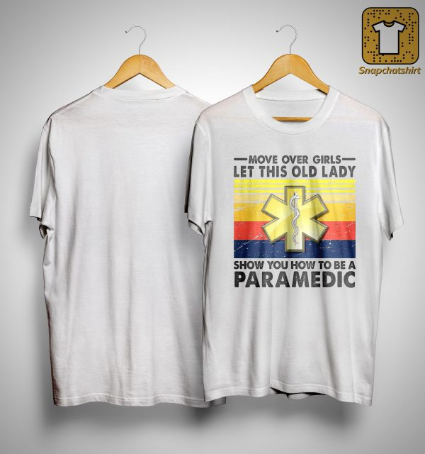 Vintage Move Over Girls Let This Old Lady Show You How To Be A Paramedic Shirt