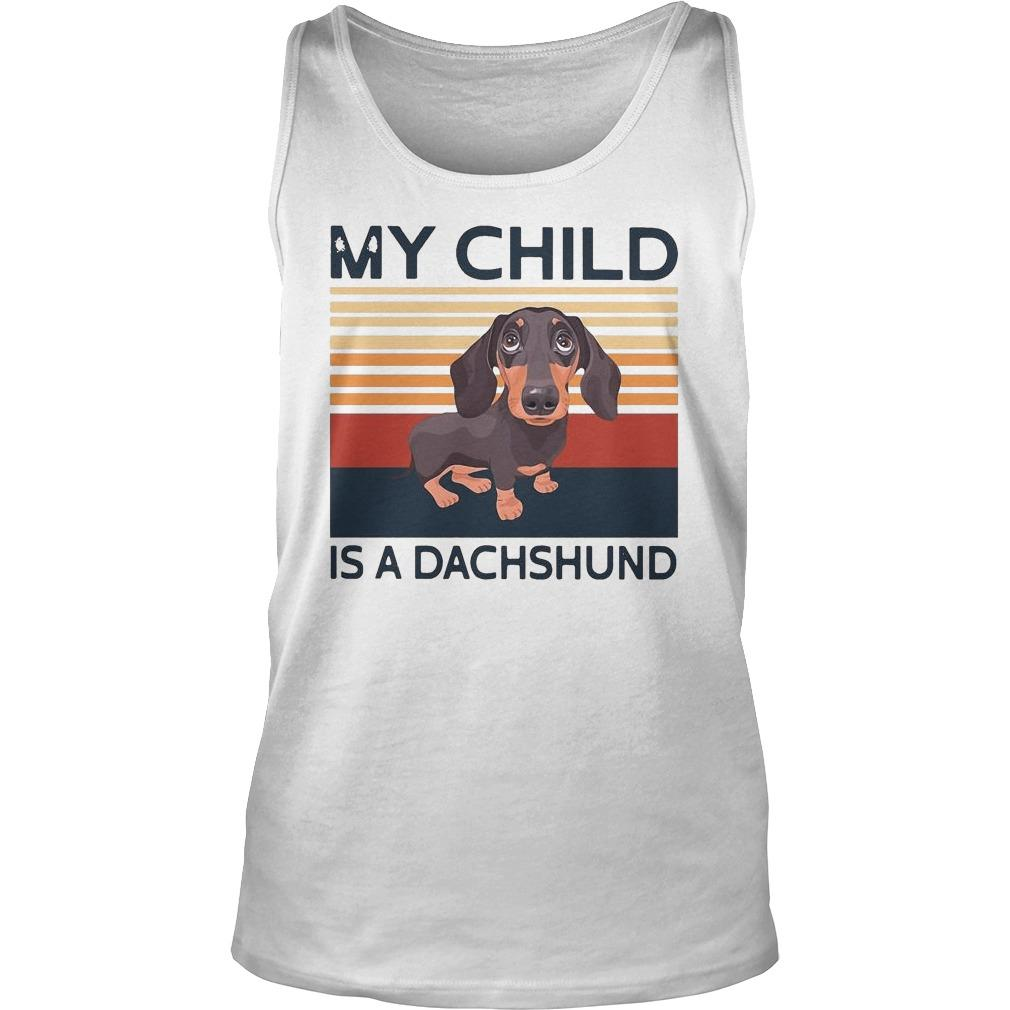Vintage My Child Is A Dachshund Tank Top