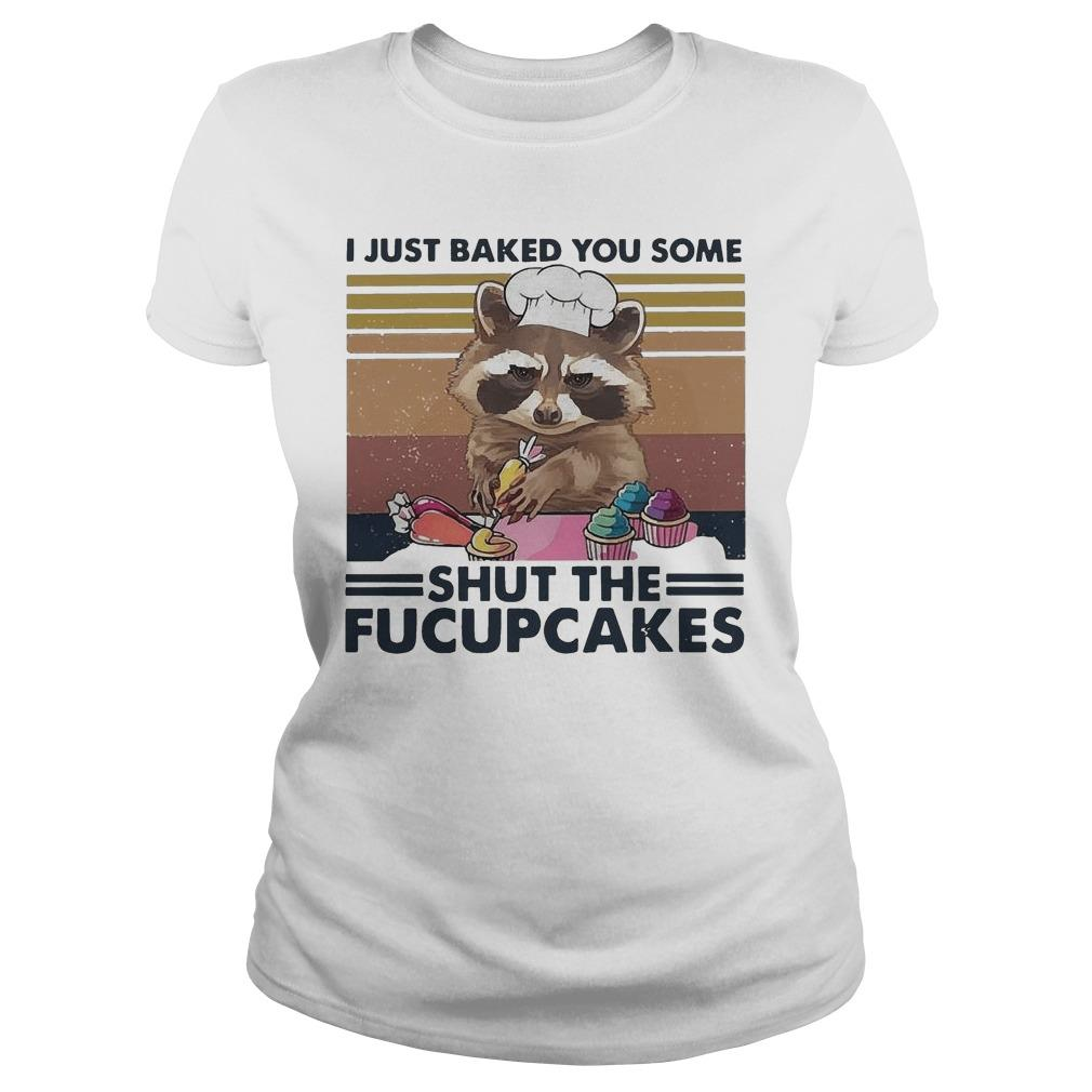 Vintage Raccoon I Just Baked You Some Shut The Fucupcakes Longsleeve