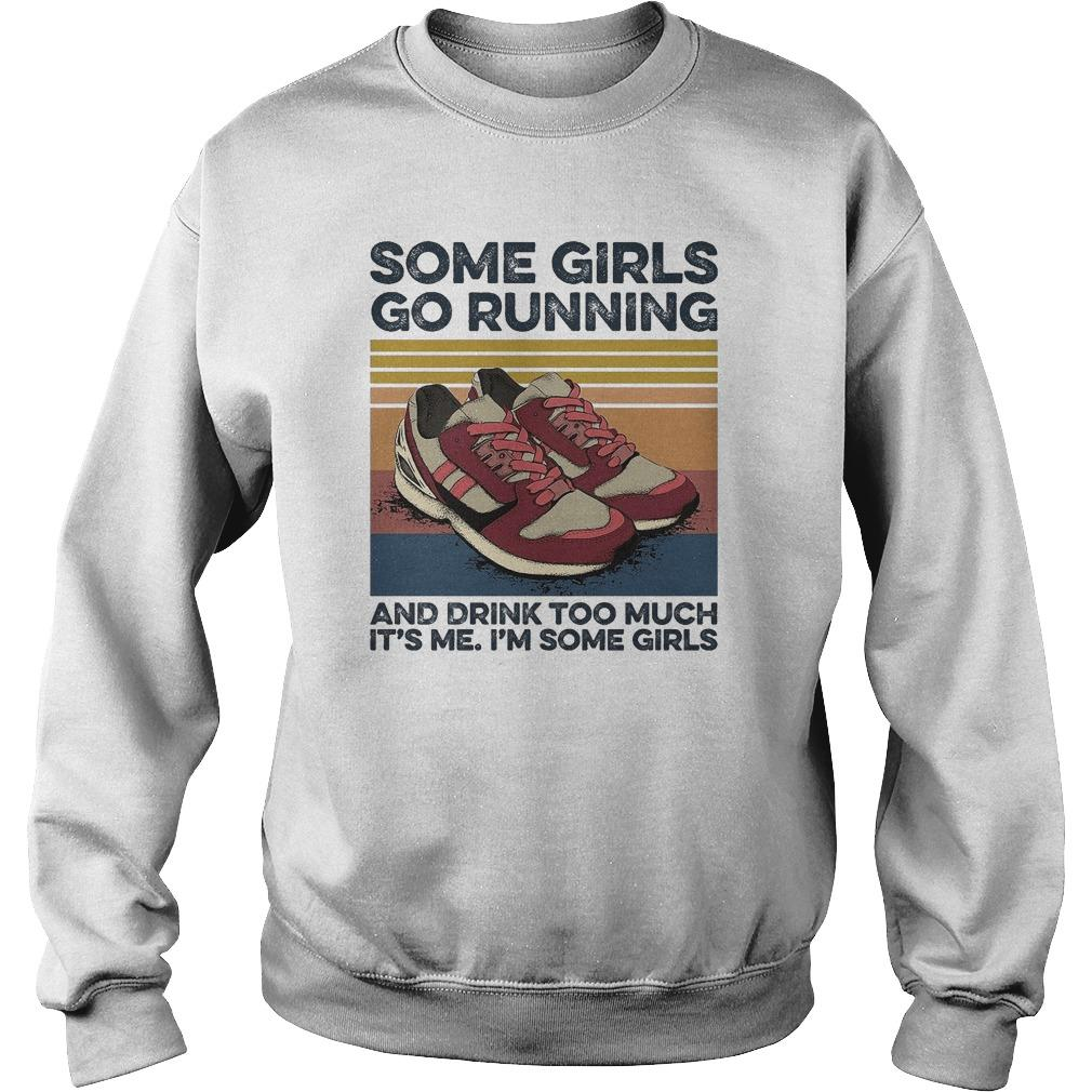 Vintage Some Girls Go Running And Drink Too Much It's Me Sweater