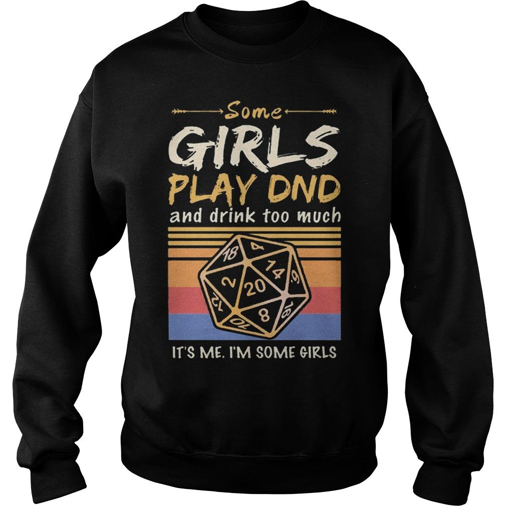 Vintage Some Girls Play Dnd And Drink Too Much It's Me I'm Some Girls Sweater