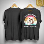 Vintage Sorry I'm Late I Saw A Shih Tzu Shirt