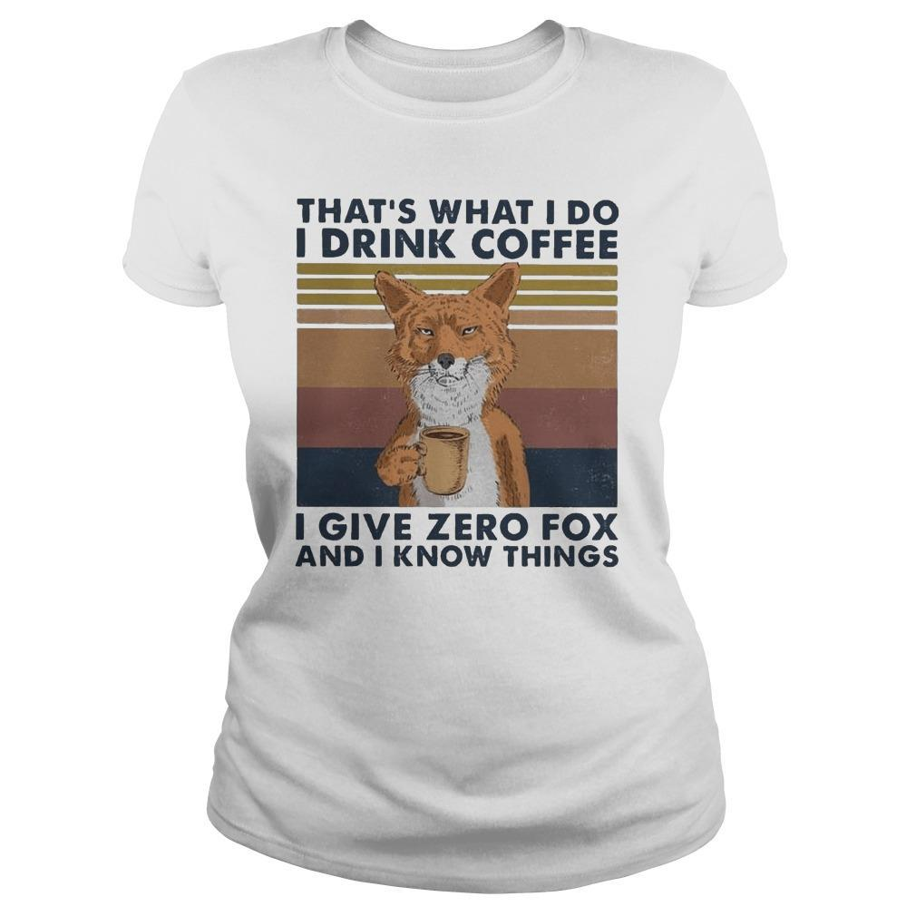 Vintage That's What I Do I Drink Coffee I Give Zero Fox And I Know Things Longsleeve