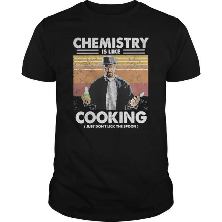 Vintage Walter White Chemistry Is Like Cooking Just Don't Lick The Spoon Shirt