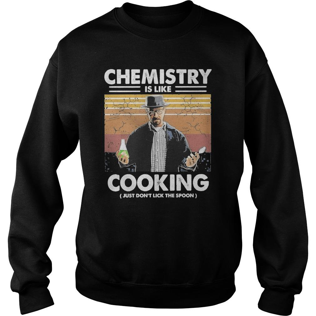 Vintage Walter White Chemistry Is Like Cooking Just Don't Lick The Spoon Sweater
