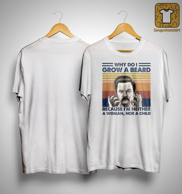 Vintage Why Do I Grow A Beard Because I'm Neither A Woman Nor A Child Shirt