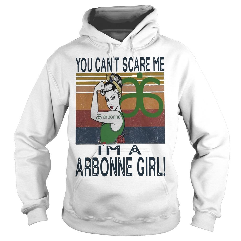 Vintage You Can't Scare Me I'm A Arbonne Girl Hoodie