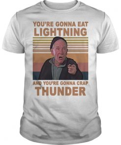 Vintage You're Gonna Eat Lightning And You're Gonna Crap Thunder Shirt