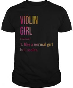 Violin Girl Noun Line A Normal Girl But Cooler Shirt
