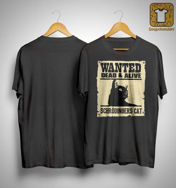 Wanted Dead And Alive Schrödinger's Cat Shirt