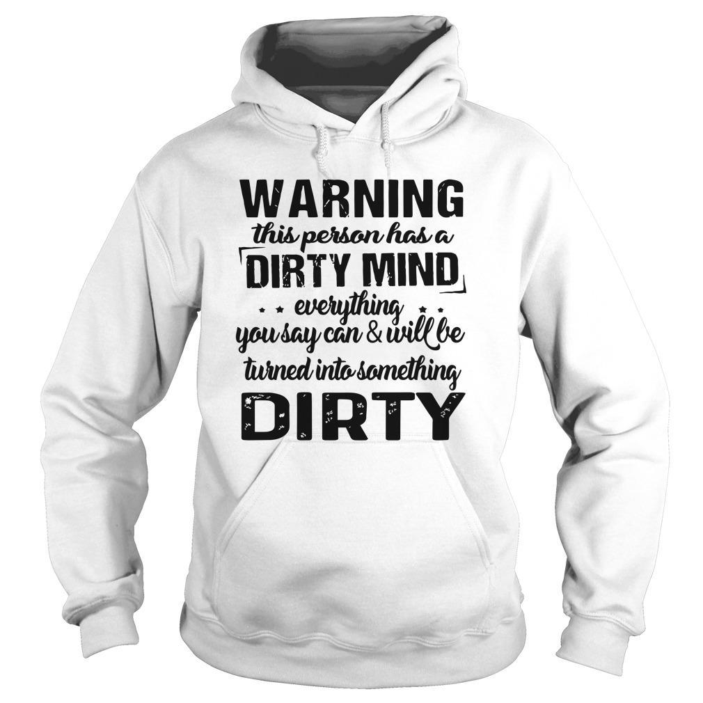Warning This Person Has A Dirty Mind Hoodie