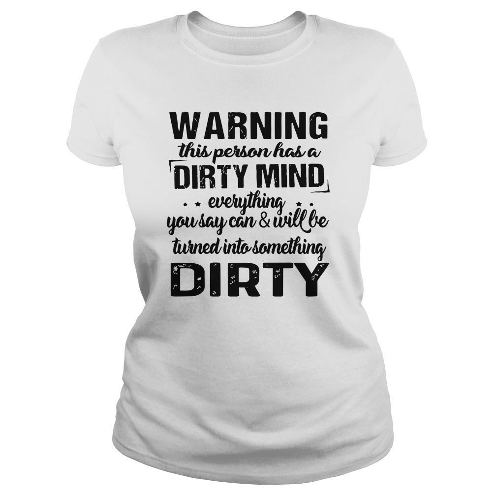 Warning This Person Has A Dirty Mind Longsleeve