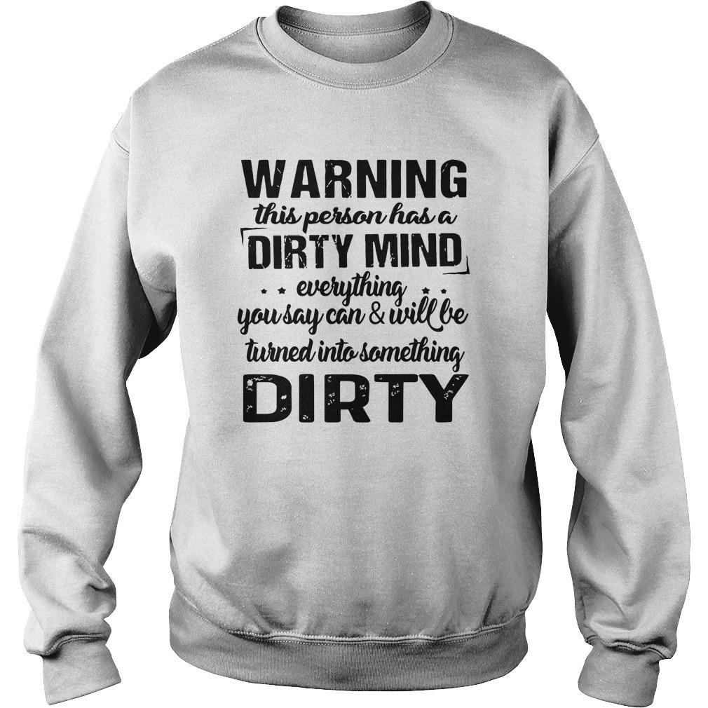 Warning This Person Has A Dirty Mind Sweater