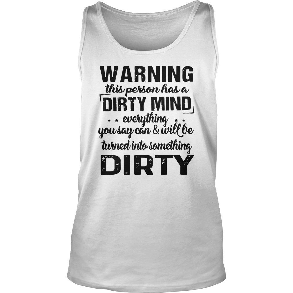 Warning This Person Has A Dirty Mind Tank Top