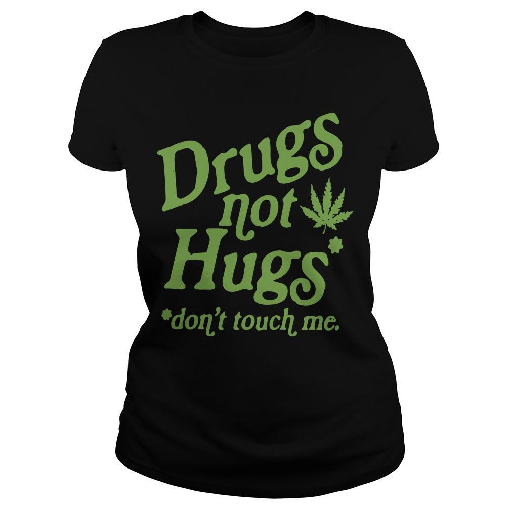 Weed Drugs Not Hugs Don't Touch Me Longsleeve