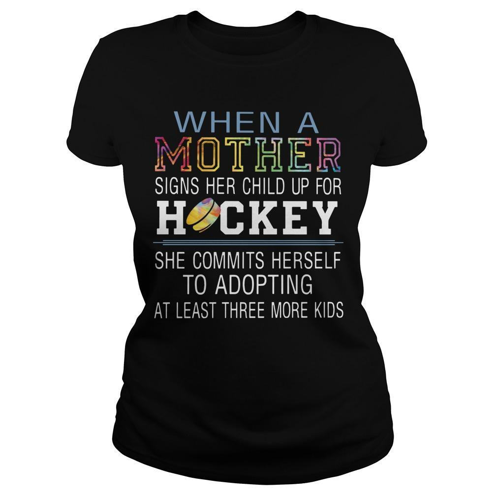 When A Mother Signs Her Child Up For Hockey She Commits Herself Longsleeve