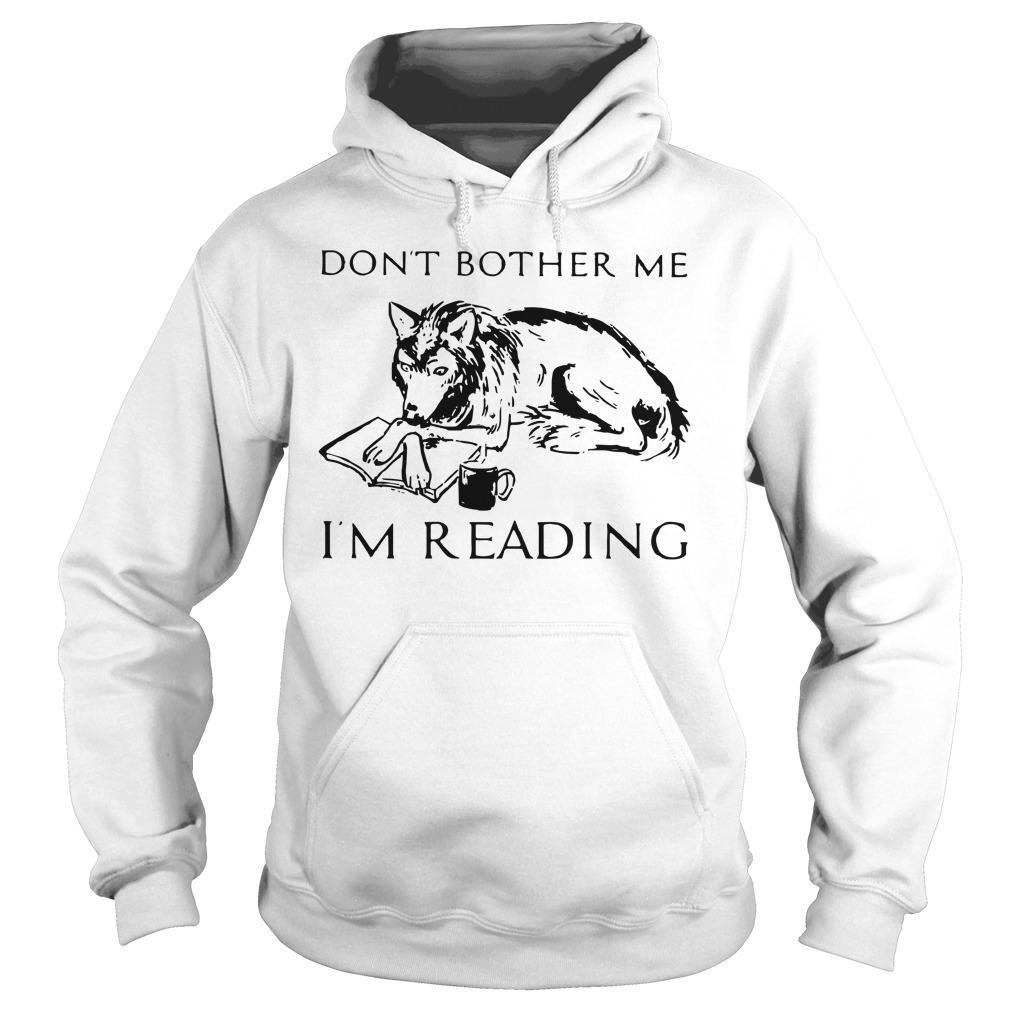 Wolf Coffee Don't Bother Me I'm Reading Hoodie