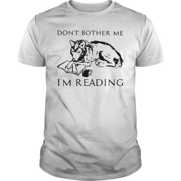 Wolf Coffee Don't Bother Me I'm Reading Shirt