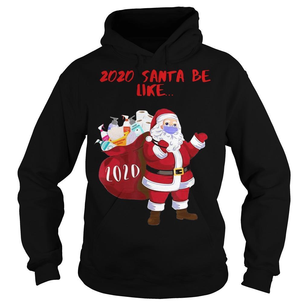 2020 Santa Be Like Hoodie