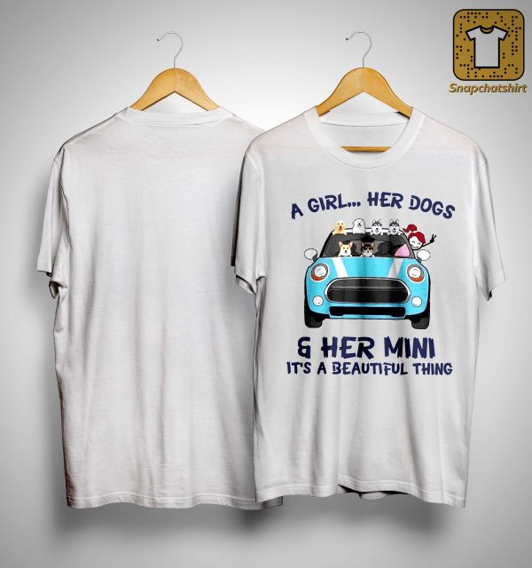 A Girl Her Dogs And Her Mini It's A Beautiful Things Shirt