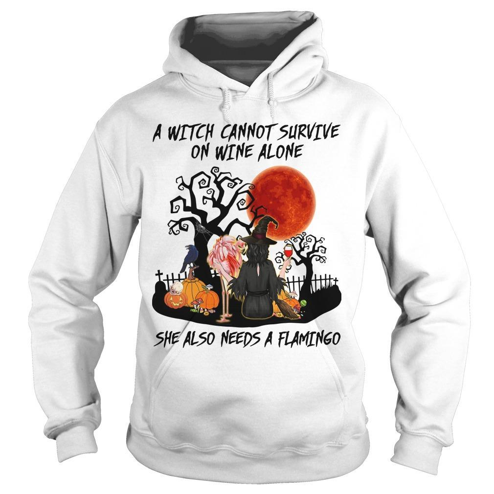 A Witch Cannot Survive On Wine Alone She Also Needs A Flamingo Hoodie