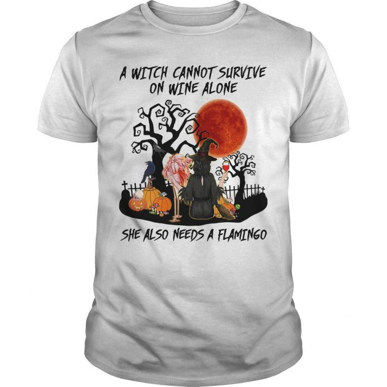 A Witch Cannot Survive On Wine Alone She Also Needs A Flamingo Shirt
